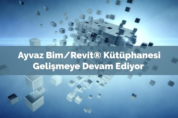 Ayvaz Bim/Revit® Kütüphanesini Geliştiriyor