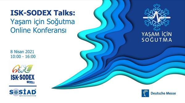 ISK-SODEX Talks: Yaşam için Soğutma Online Konferansı
