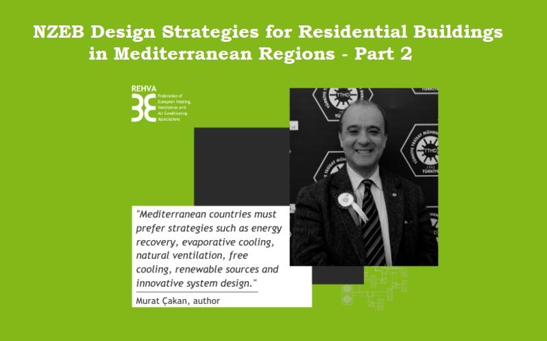 REHVA Akdeniz Bölgelerindeki Konut Binaları için NZEB Tasarım Stratejileri Kılavuzu 2. Bölüm Yayımlandı