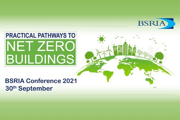 BSRIA Konferansı 2021: Net Sıfır Enerji Binalara Giden Pratik Yollar