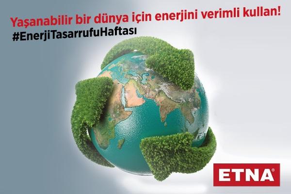 Enerji Tasarrufu Haftası'nda ETNA'dan Açıklama